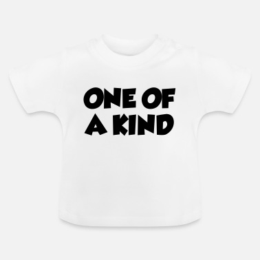 One Of A One of a kind - Baby T-Shirt