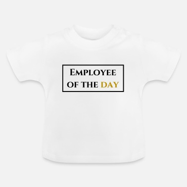 Employee Employee of the day - Baby T-Shirt