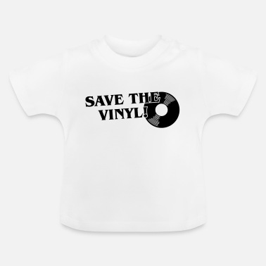 Save The Vinyl Save the Vinyl - Baby T-Shirt