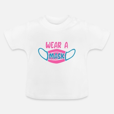 Wear Wear a mask - Baby T-Shirt