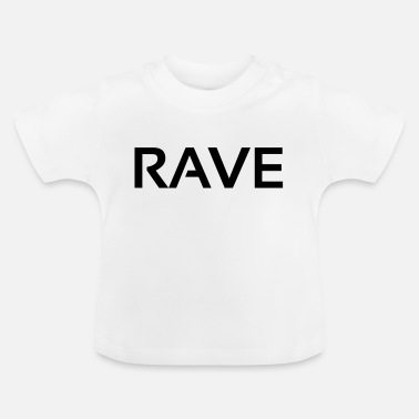 Rave rave - Baby T-shirt