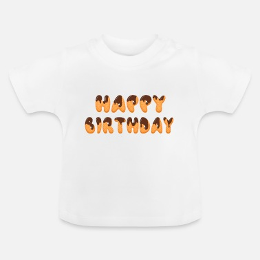 Happy Birthday Happy birthday - Baby T-shirt