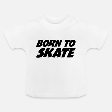 Skateboard Born to Skate - Baby T-shirt
