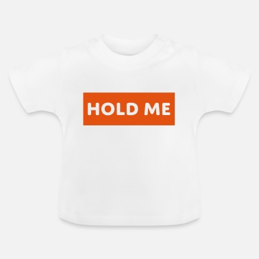 Holdem Hold me - Baby T-Shirt