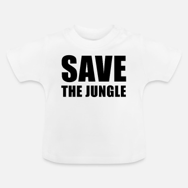 Save the jungle - Baby T-Shirt