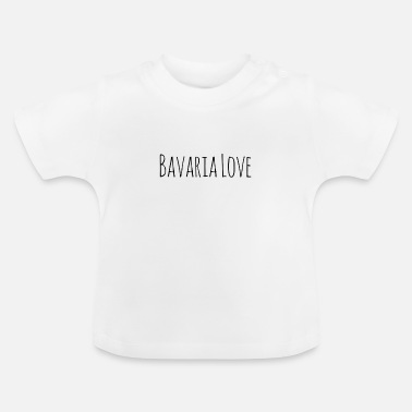 Native Love Bavaria Bavarian native Bavaria Love Love - Baby T-Shirt