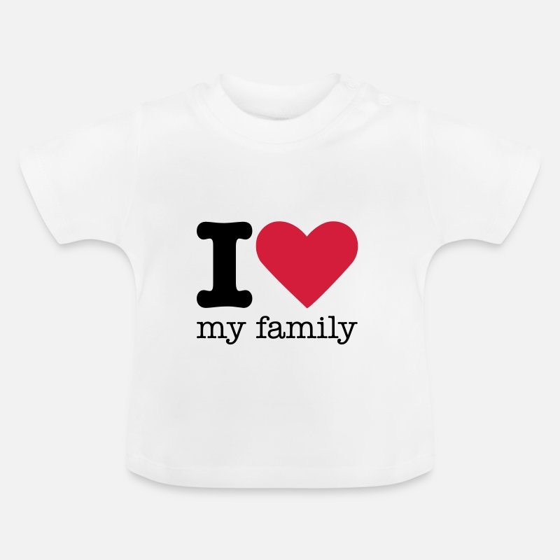 I Love Baby Clothing - I Love My Family - Baby T-Shirt white