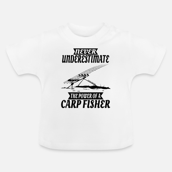 Carp Baby Clothes - NEVER UNDERESTIMATE CARP FISHER by 36 Tactics - Baby T-Shirt white