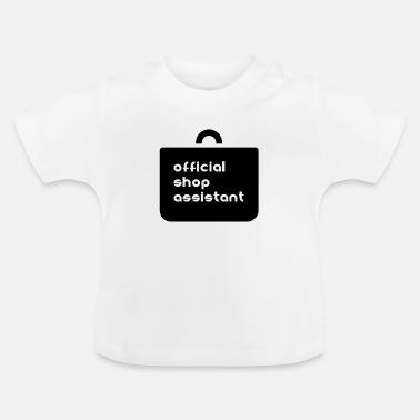 64ac79841e3445 Shop Assistant Official shop assistant shopping companion - Baby T-Shirt