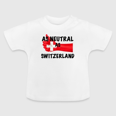 Neutral as Switzerland - Baby T-Shirt