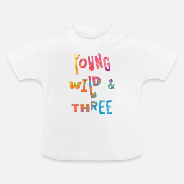 Wild Girl Young Wild & Three, 3rd Birthday Girl - Maglietta per neonato