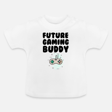 Gaming Baby Future gaming kid baby gamer - Baby T-Shirt