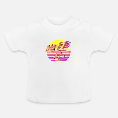 Back To The 80's - Baby T-Shirt