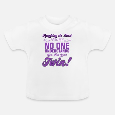 Twins Funny Twins Tshirt - Twin Brothers Sisters - Twins - Baby T-Shirt