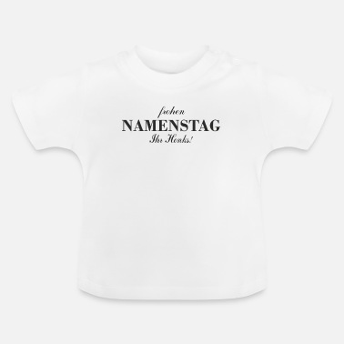 Namenstag Frohen Namenstag! - Baby T-Shirt
