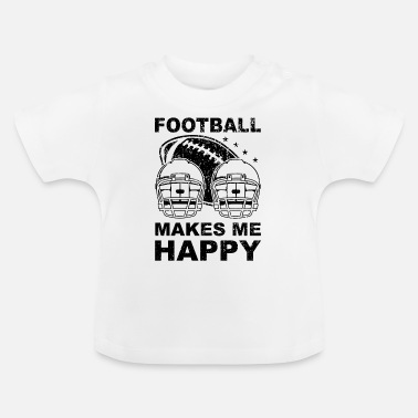 Offensive Football Makes Me Happy Geschenk - Baby T-Shirt