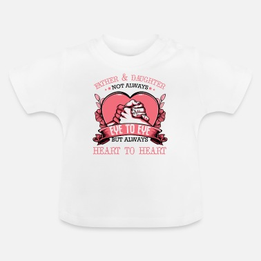Father And Daughter father and daughter - Baby T-Shirt