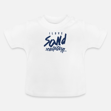Sand Sand mold Sand mold Sand castles Sand castle building - Baby T-Shirt
