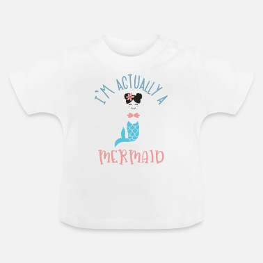 Meerjungfrau Im actually a mermaid - Baby T-Shirt