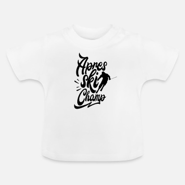 Apres Ski Feier Apres Skier Team Apres Ski Feiern Party - Baby T-Shirt