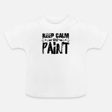 Painting And Varnishing Painter painting painter painter training - Baby T-Shirt