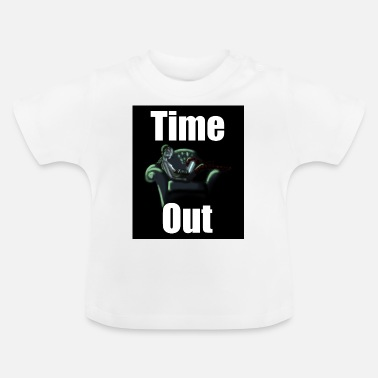 Time Out Time out - Baby T-Shirt