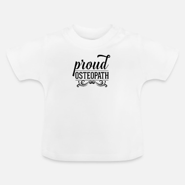 Dos Heilpraxis Osteopath Osteopathie Osteopathin Team - Baby T-Shirt