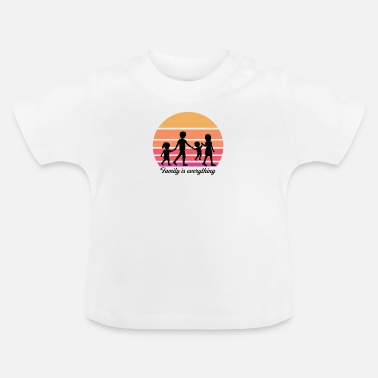 Sun Family is everything, Familie ist alles - Baby T-Shirt