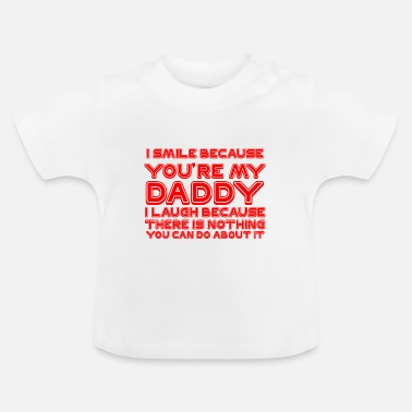 Xmas I Smile Because You'Re My Dad I Laugh Because Ther - T-shirt Bébé