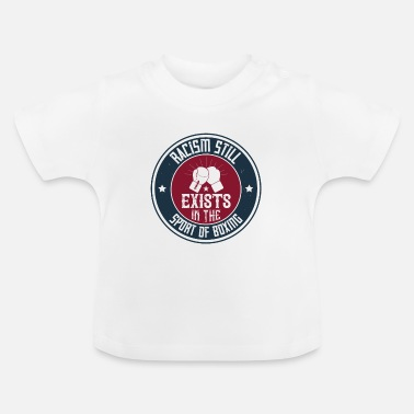 Champ Racism still exists in the sport of boxing - Baby T-Shirt