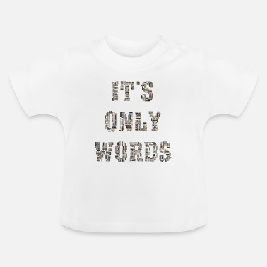 Word Art It's Only Words Word Art Word Cloud Typography - Baby T-Shirt