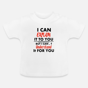 Quotes Saying quote - Baby T-Shirt