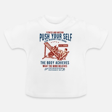 Fitness Push Yourself Fitness Lifestyle Sports bodybuilder - Baby T-shirt