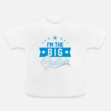Big Brother I'm the big Brother - I am big brother - Baby T-Shirt