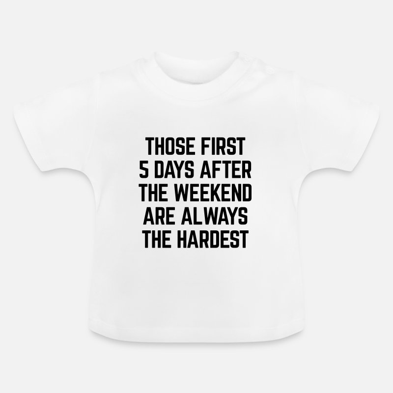 Crazy  Babykleding - After The Weekend Funny Quote - Baby T-shirt wit