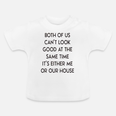 House Music It 's either me or house - house - Baby T-Shirt