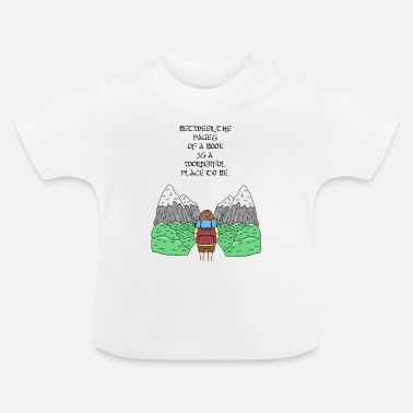 Between the pages of a book is a wonderful place - Baby T-Shirt