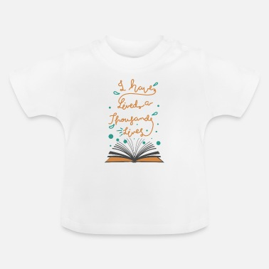I have lived a thousand lives Bücher - Baby T-Shirt