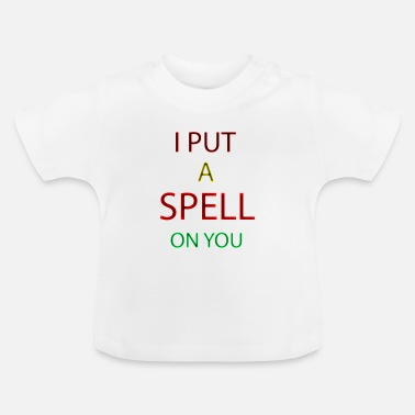 Trick Or Treat I put a spell on you 03 - Baby T-shirt