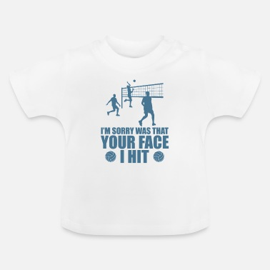 Ball Your face I hit Volleyball Coach Hobby Ball - Baby T-Shirt