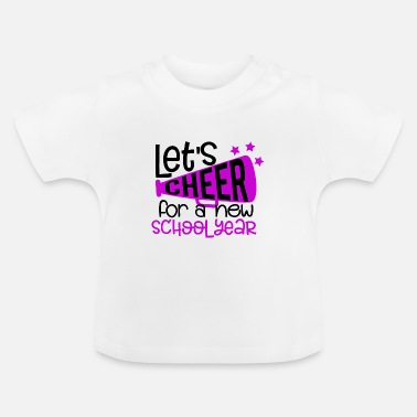 School Year Cheer For School Year School Student Schoolgirl Leh - Baby T-Shirt