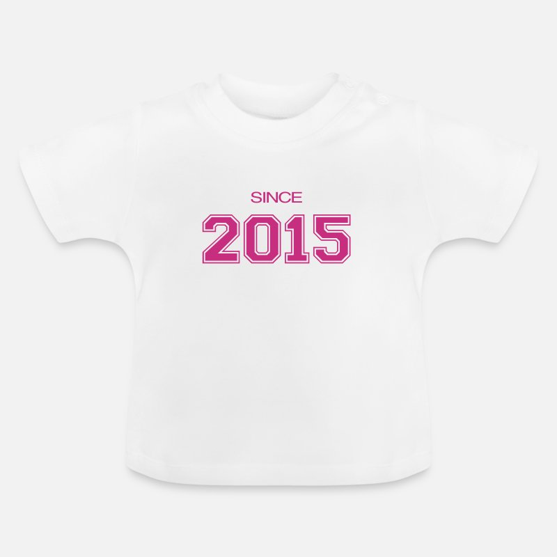 2015 Baby Clothing - since 2015 baby birth - Baby T-Shirt white