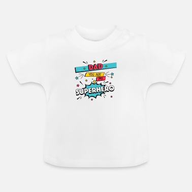 Hero Dad is my Super Hero Father's Day Gift Comic - Baby T-Shirt