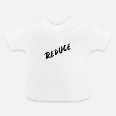 Reduceret reducere - Baby T-shirt