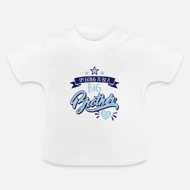 Brother Big Brother - Big Brother 2018 - 2018 pregnant - Baby T-Shirt