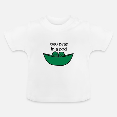 Peas Pod Two peas in a pod - Baby T-Shirt