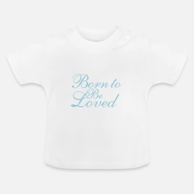 Born To Be Different Born to Be Loved - Baby T-Shirt