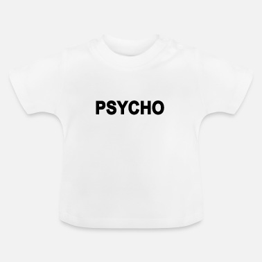 Quote Quote Psycho Quote - Baby T-Shirt