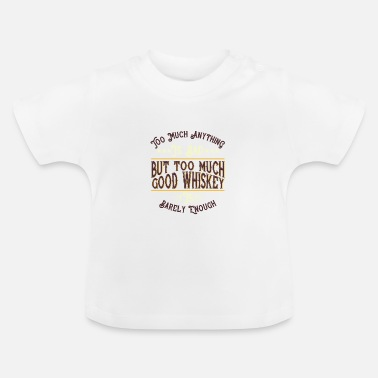 Whiskey Whiskey - Baby T-Shirt