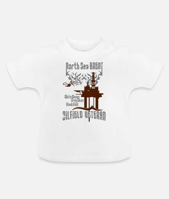 Drilling Baby T-Shirts - Brent Oilfield Oil Rig Veteran - Baby T-Shirt white